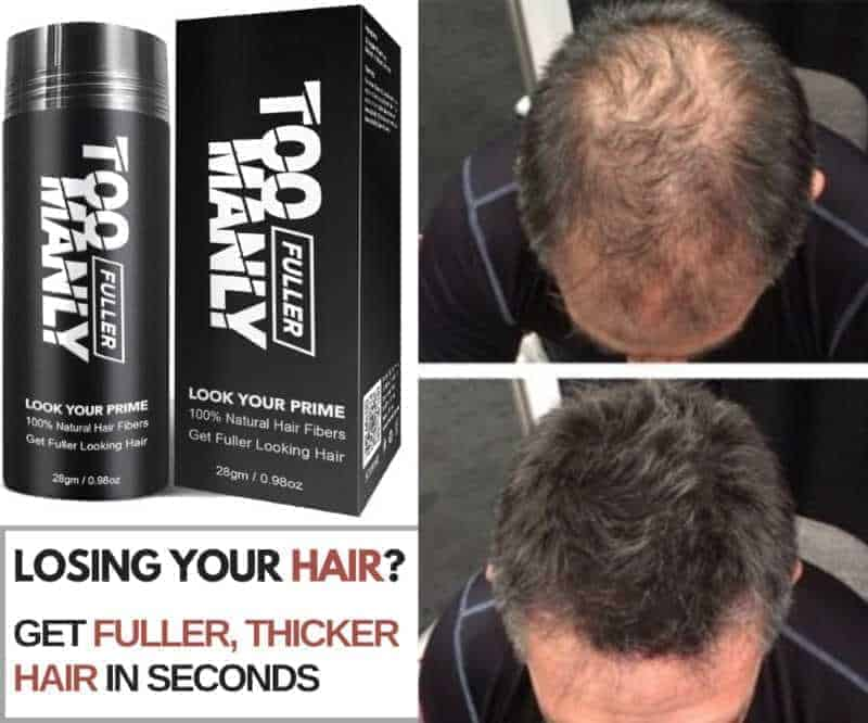Too Manly Fuller Hair Fibers Before, After
